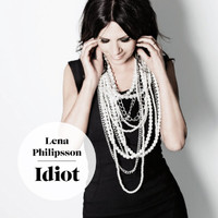 Lena Philipsson - Idiot