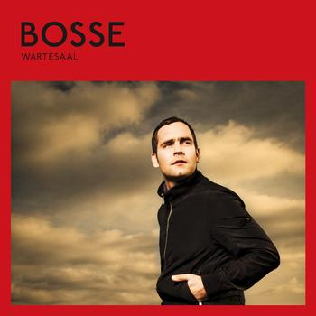 Bosse - Wartesaal (Deluxe Version)