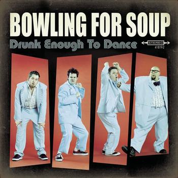 Bowling For Soup - Drunk Enough To Dance