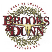 Brooks & Dunn - It Won't Be Christmas Without You