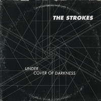 The Strokes - Under Cover of Darkness