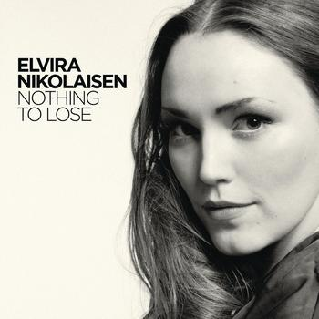 Elvira Nikolaisen - Nothing To Lose