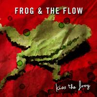 Frog & The Flow - Kiss the frog