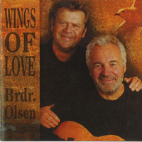 Brødrene Olsen - Wings Of Love