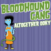 Bloodhound Gang - Altogether Ooky (Clean Version)