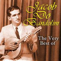 Jacob Do Bandolim - The Very Best Of