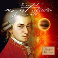 Various Artists - The Greatest Mozart Collection Ever Made
