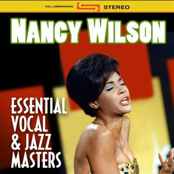 Nancy Wilson - Essential Vocal & Jazz Greats