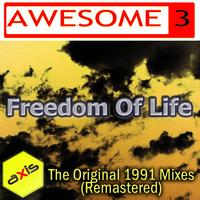 Awesome 3 - Freedom Of Life (Original 1991 Mixes) [Remastered]