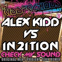 Alex Kidd Vs In2Ition - Check My Sound