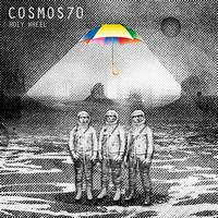 Cosmos70 - Holy Wheel - EP