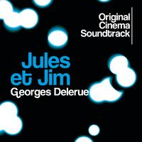 Georges Delerue - Jules et Jim (Original Cinema Soundtrack)