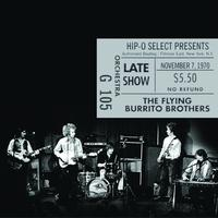 The Flying Burrito Brothers - Authorized Bootleg / Fillmore East, New York, N.Y. – Late Show, November 7, 1970