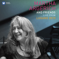 Martha Argerich - Martha Argerich and Friends Live from the Lugano Festival 2010