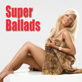 Various Artists - Super Ballads (Re-Recorded / Remastered Versions)