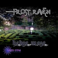 FrostRaven - Frost Raven - Hedge Maze EP