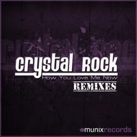 Crystal Rock - How You Love Me Now(Remix Edition)
