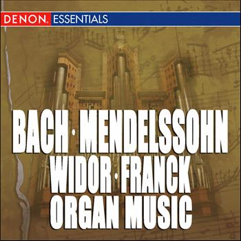 Various Artists - Bach - Mendelssohn - Widor - Franck: Great Organ Works