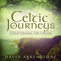 David Arkenstone - Celtic Journeys: A David Arkenstone Celtic Collection