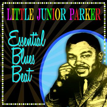 Little Junior Parker - Essential Blues Best