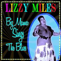 Lizzy Miles - Big Mama Sings The Blues