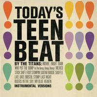 The Titans - Today's Teen Beat
