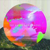 The Naked And Famous - Passive Me, Aggressive You