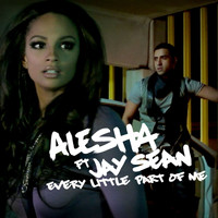 Alesha Dixon - Every Little Part Of Me ((Ft Jay Sean))