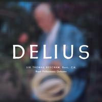 The Royal Philharmonic Orchestra conducted by Sir Thomas Beecham - Delius - The Collection (Remastered)