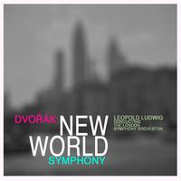 "The London Symphony Orchestra conducted by Leopold Ludwig - Dvorák: Symphony No.9 in E Minor, Op. 95 ""New World Symphony"" (Remastered)"