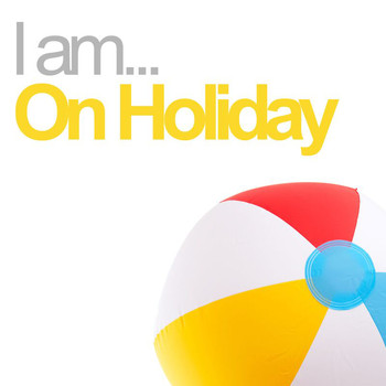 Various Artists - I Am On Holiday