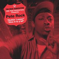 Pete Rock - The Beat Generation 10th Anniversary Presents: Pete Rock - Nothin' Lesser B/w Give It To Y'all