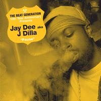 Jay Dee - The Beat Generation 10th Anniversary Presents: Jay Dee - Pause
