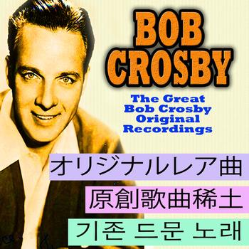 Bob Crosby - The Great Bob Crosby (Asia Edition)