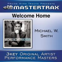 Michael W. Smith - Welcome Home [Performance Tracks]