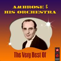Ambrose & His Orchestra - The Very Best Of