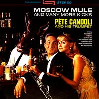 Pete Candoli - Moscow Mule & Many More Kicks