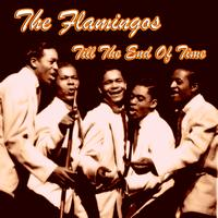 The Flamingos - Till the end of time