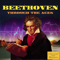 Ludwig van Beethoven - Beethoven Through The Ages