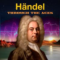 George Frideric Handel - Händel Through The Ages