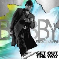 Bobby Brown - Get Out The Way