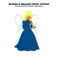 Benny Mardones - Bless A Brand New Angel
