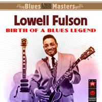 Lowell Fulson - Birth Of A Blues Legend