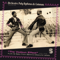 Orchestre Poly-Rythmo de Cotonou - The Vodoun Effect: Funk & Sato from Benin's Obscure Labels, Vol. 1: 1972-1975 (Analog Africa No. 4)