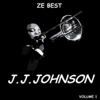 J.J. Johnson - Ze Best - J.J. Johnson (Jay Jay)