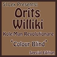 Orits Williki - 51Lex Presents Colour Blind