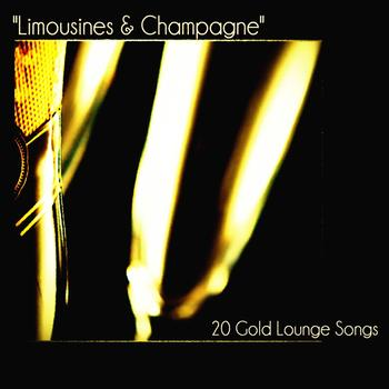Various Artists - Limousines & Champagne (20 Gold Lounge Songs)