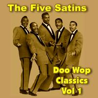 The Five Satins - The Five Satins Doo Wop Classics Vol 1