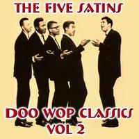 The Five Satins - The Five Satins Doo Wop Classics Vol 2
