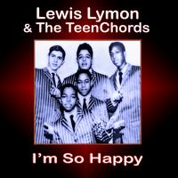 Lewis Lymon & The Teenchords - I'm So Happy